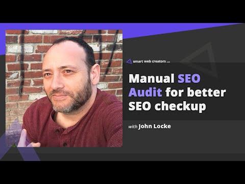 Manual SEO Audit for better check of website SEO health with John Locke