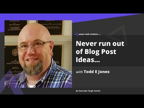 Blog Posts Ideas for content strategy with Todd E Jones
