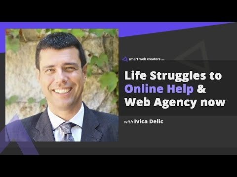 Life struggles to online help & web agency start with Ivica Delic