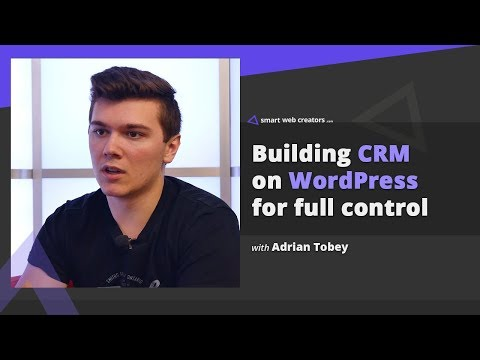 Building CRM on WordPress for full control with Adrian Tobey