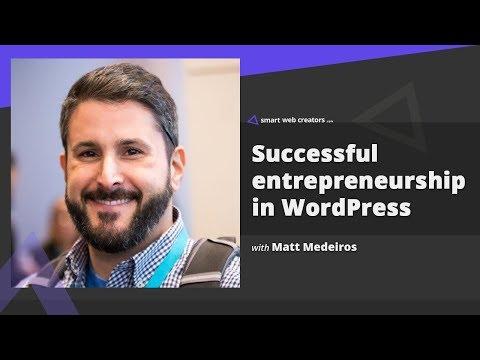 Successful online entrepreneurship in WordPress world with Matt Medeiros