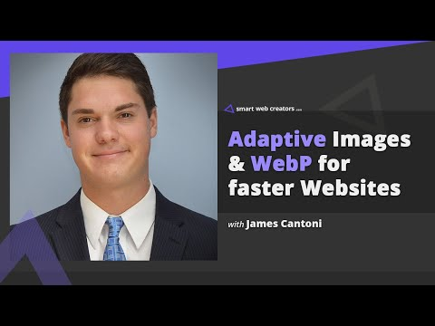Exploring WebP & Adaptive Images for faster websites with James Cantoni