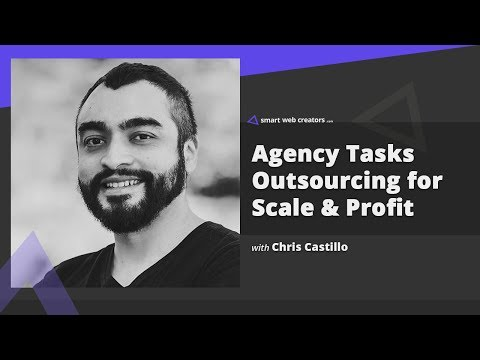 Which agency tasks to outsource to scale up profitably with Chris Castillo