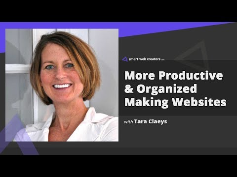Being productive & organized on day to day basis building websites with Tara Claeys