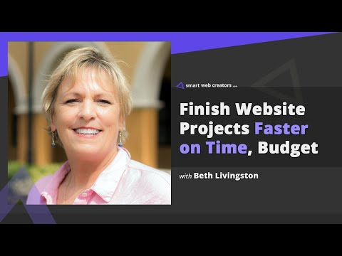 Finish website projects faster on time and budget with Beth Livingston