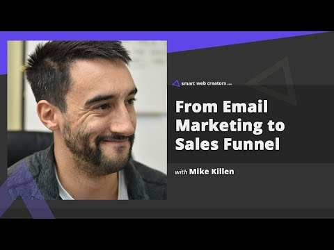 Email Marketing transition into Sales Funnel world with Mike Killen