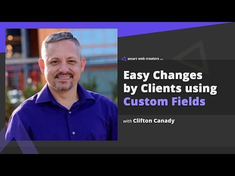 Making website changes easy for clients using custom fields with Clifton Canady