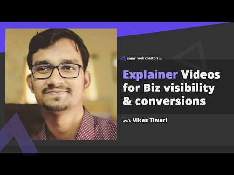 Explainer Videos for more business visibility & conversions with Vikas Tiwari