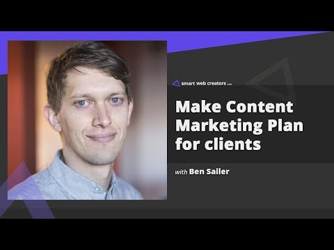 Creating Content Marketing Plan for website clients with Ben Sailer