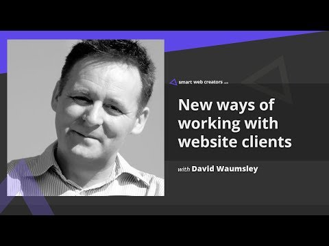 New ways of working with website clients with David Waumsley