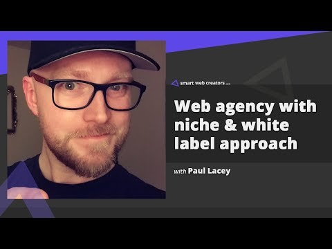 Building web agency with niche & white label approach with Paul Lacey