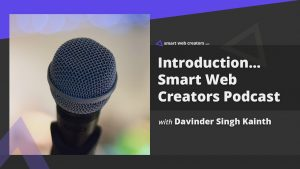 Smart Web Creators Podcast Introduction