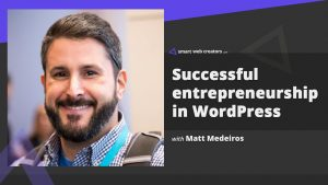 Matt Medeiros in WordPress ecosystem