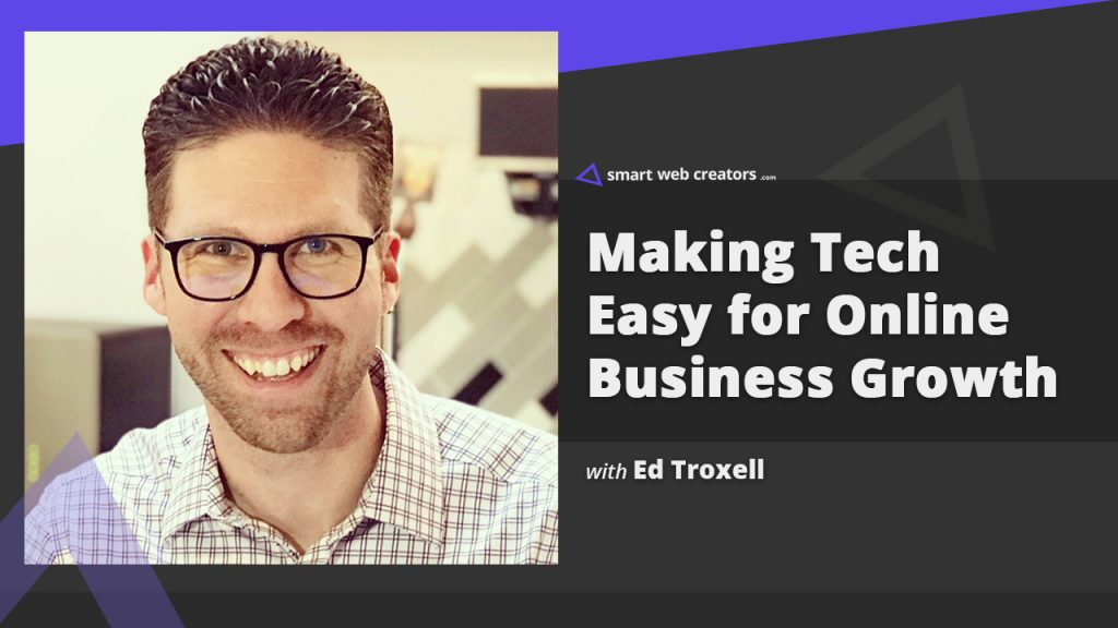 Ed Troxell Making Tech Easy