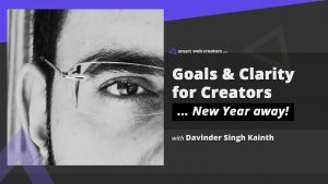 Goals Clarity for Creators by Davinder Singh Kainth